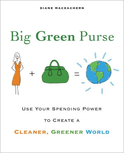Image for Big Green Purse  Use Your Spending Power to Create a Cleaner, Greener World