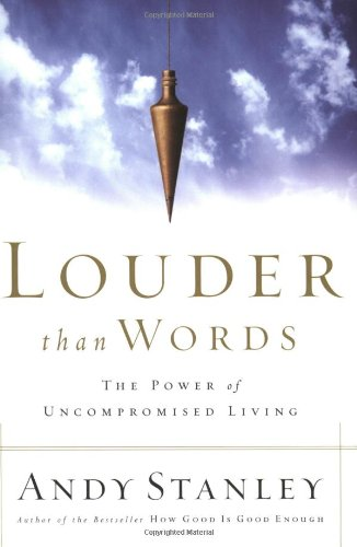 Image for Louder Than Words  The Power of Uncompromised Living