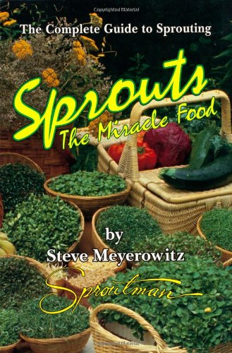 Image for Sprouts The Miracle Food  The Complete Guide to Sprouting